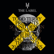 Todd Terry and Sound Design - Bounce To The Beat (Back From The Dead 2014 Remixes Part 2)