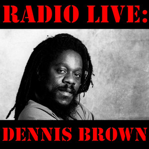 Albumcover Dennis Brown - Radio Live: Dennis Brown