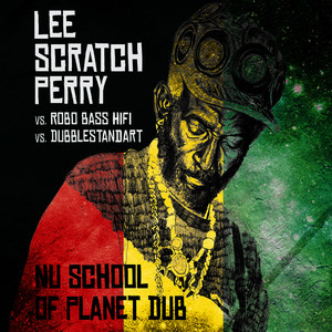 "Albumcover Lee ""Scratch"" Perry - Nu School of Dub (Arranged by Dubblestandart & Robo Bass Hifi) (Arranged by Dubblestandart & Robo Bass Hifi)"