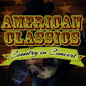 Albumcover Various Artists - Country in Concert - American Classics