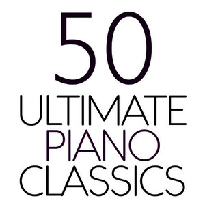 Albumcover Various Artists - 50 Ultimate Piano Classics