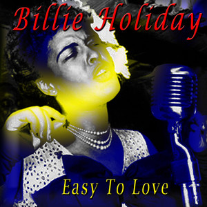 Albumcover Billie Holiday - Easy To Love