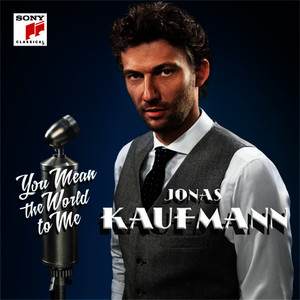 Albumcover Jonas Kaufmann - You Mean the World to Me