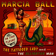 Albumcover Marcia Ball - The Tattooed Lady And The Alligator Man