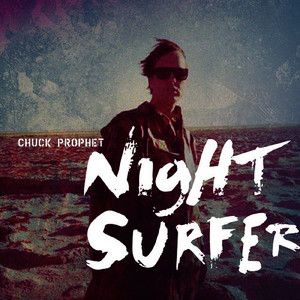 Albumcover Chuck Prophet - Night Surfer