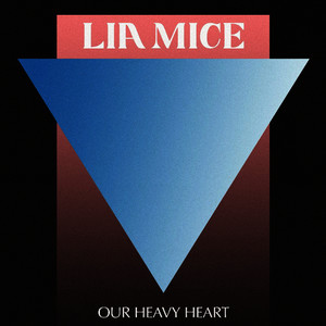 Albumcover Lia Mice - Our Heavy Heart - Single