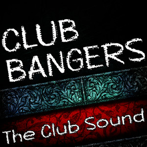 Albumcover Various Artists - Club Bangers (The Club Sound)