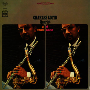 Albumcover Charles Lloyd - Of Course, Of Course
