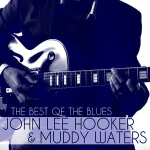 Albumcover John Lee Hooker - The Best of the Blues: John Lee Hooker & Muddy Waters
