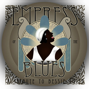 Albumcover Various Artists - The Empress of the Blues: A Tribute to Bessie Smith