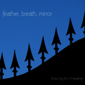Albumcover Various Artists - Feather, Breath, Mirror: Music By Eric Chasalow