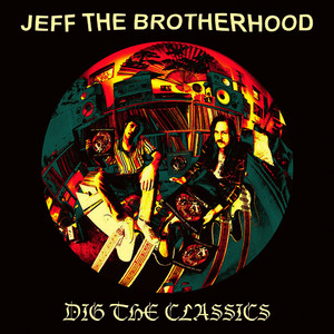 Albumcover Jeff The Brotherhood - Dig The Classics