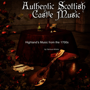 Albumcover Various Artists - Authentic Scottish Castle Music