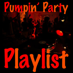 Albumcover Various Artists - Pumpin' Party Playlist