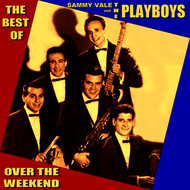 Albumcover Sammy Vale and The Playboys - Over the Weekend - The Best of Sammy Vale and The Playboys