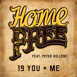 Albumcover Home Free feat. Peter Hollens - 19 You + Me