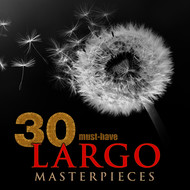 Various Artist - 30 Must-Have Largo Masterpieces