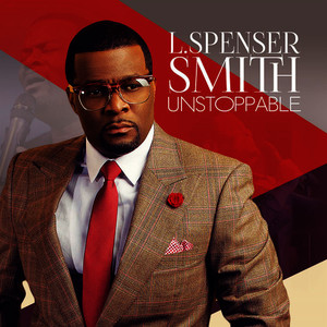 Albumcover L. Spenser Smith - Unstoppable