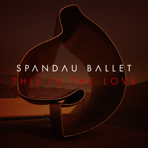 Albumcover Spandau Ballet - This Is The Love