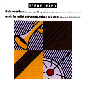 Albumcover London Symphony Orchestra, Michael Tilson Thomas, Steve Reich and Musicians - Reich: The Four Sections, Music for Mallet Instruments, Voices and Organ