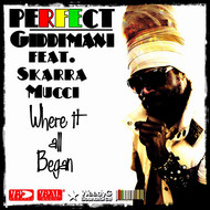 Perfect Giddimani feat. Skarra Mucci - Where It All Began