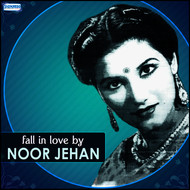 Noor Jehan - Fall in Love by Noor Jehan