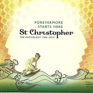 Albumcover St Christopher - Forevermore Starts Here: The Anthology 1984-2010 - Compact Edition