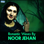 Noor Jehan - Romantic Waves by Noor Jehan