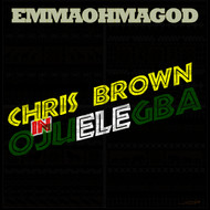 Albumcover EmmaOhMaGod - Chris Brown In Ojuelegba