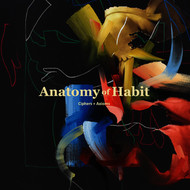 Albumcover Anatomy of Habit - Ciphers + Axioms