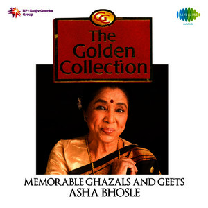 Albumcover Asha Bhosle - The Golden Collection: Memorable Ghazals And Geets
