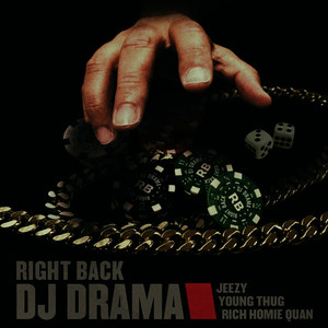 Albumcover DJ Drama - Right Back feat. Jeezy, Young Thug & Rich Homie Quan
