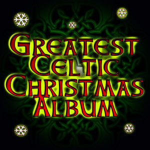 Albumcover Various Artists - Greatest Celtic Christmas Album