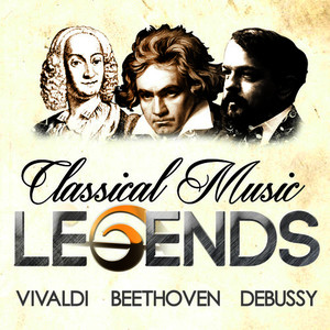 Albumcover Ludwig van Beethoven - Classical Music Legends - Vivaldi, Beethoven and Debussy