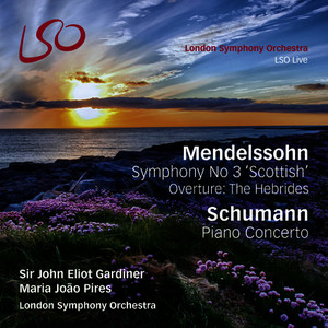 Mendelssohn Symphony No 3 'Scottish', Overture: The Hebrides, & Schumann Piano Concerto