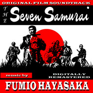 Albumcover Fumio Hayasaka - The Seven Samurai (Original Film Soundtrack)