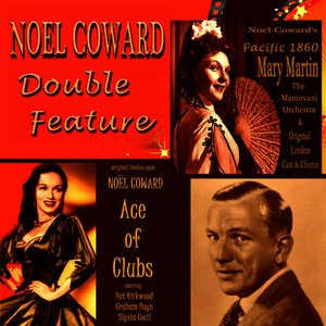Albumcover Various Artists - Noel Coward Double Feature - Ace of Clubs & Pacific 1860 (Original London Cast Recordings)