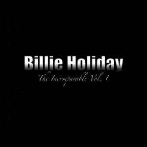 Albumcover Billie Holiday - The Incomparable, Vol. 1