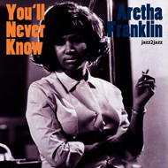 Albumcover Aretha Franklin - You'll Never Know