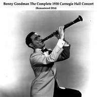 Benny Goodman - The Complete 1938 Carnegie Hall Concert
