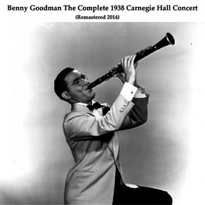 Albumcover Benny Goodman - The Complete 1938 Carnegie Hall Concert