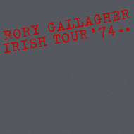 Rory Gallagher - Irish Tour '74 (Live - 40th Anniversary Deluxe)