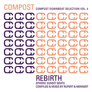 Albumcover Various Artists - Compost Downbeat Selection Vol. 4 - Rebirth - Spheric Sunset Beats