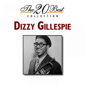 Albumcover Dizzy Gillespie - The 20 Best Collection