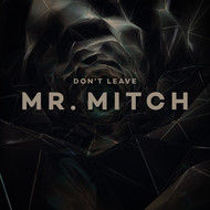 Albumcover Mr. Mitch - Don't Leave EP