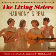 Albumcover The Living Sisters - Harmony Is Real: Songs For A Happy Holiday
