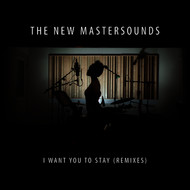 Albumcover The New Mastersounds feat. Kim Dawson - I Want You to Stay (Remixes)