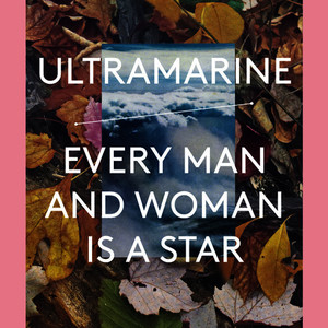 Albumcover Ultramarine - Every Man And Woman Is A Star