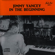 Jimmy Yancey - In the Beginning
