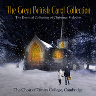 Albumcover The Choir of Trinity College, Cambridge - The Great British Carol Collection